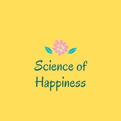 Science of happiness: Positive psychology